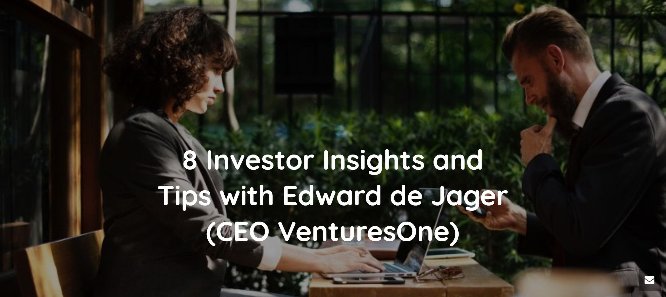 8 investor insights and tips with Edward de Jager (CEO VenturesOne)